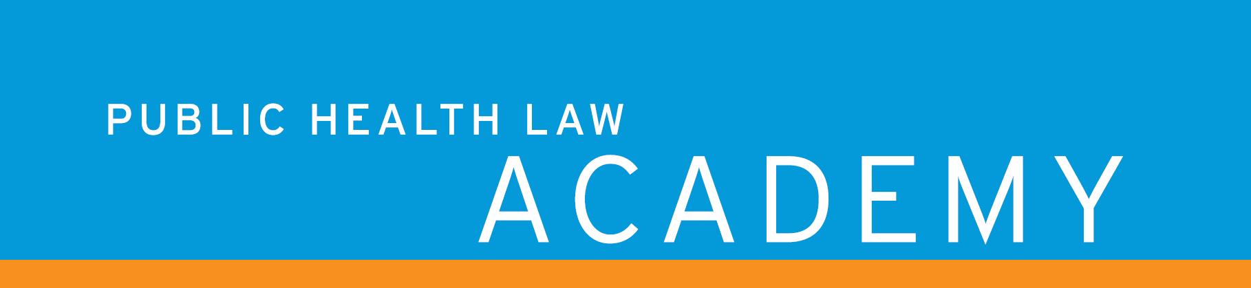 Public Health Law Academy