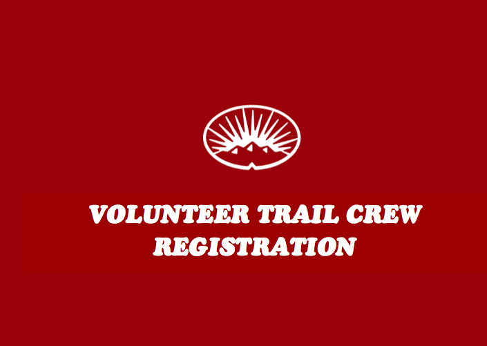 MWA VOLUNTEER TRAIL CREW REGISTRATION