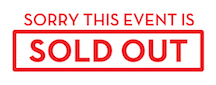 SORRY, THIS EVENT IS SOLD OUT!
