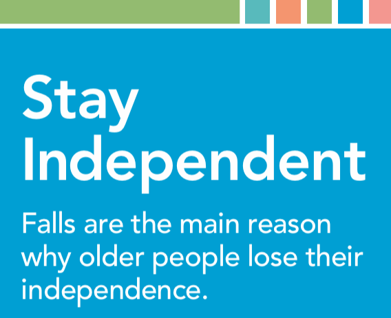 Falls are the main reason why older people lose their independence. Stay independent by preventing falls.